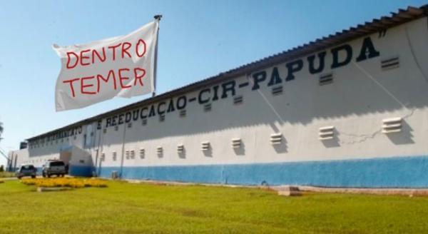 Presidiários gritaram de dentro da cadeia: 'Dentro Temer'