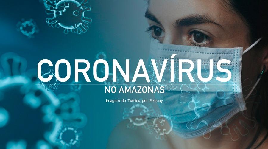Amazonas tem 804 casos do novo coronavírus, divulga FVS-AM nesta quarta
