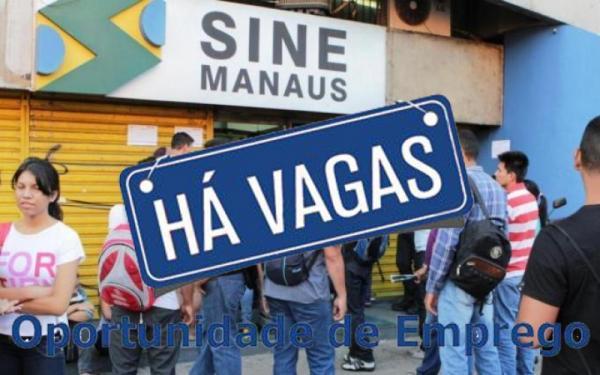 Sine Manaus seleciona candidatos para vagas de emprego, nesta terça-feira (21)